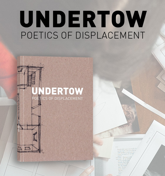 Undertow. Poetics of Displacement